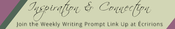 Weekly Writing Prompt Link Up at Écririons