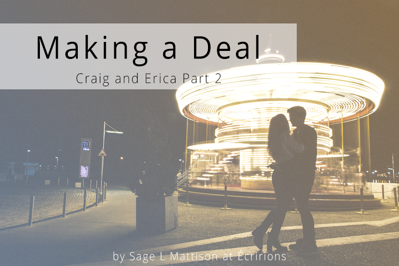 Making a Deal: Craig and Erica Part 2  from Sage L Mattison at Écririons