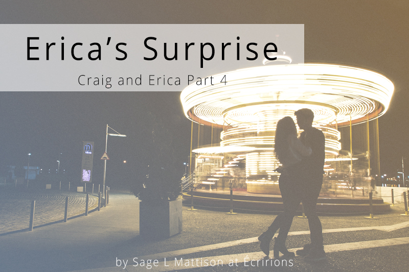 Erica's Surprise: Craig and Erica Serial Part 4 from Sage L Mattison