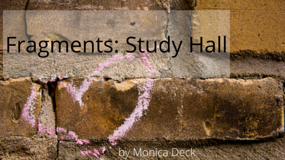 Fragments- Study Hall (1)