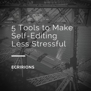 5 Tools to make self-editing less stressful